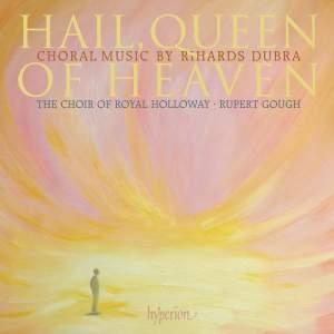 Rihards Dubra - Hail, Queen of Heaven