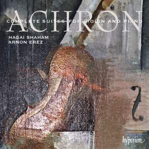 Joseph Achron: Complete Suites for Violin & Piano Product Image