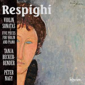 Respighi: Violin Sonatas & Pieces