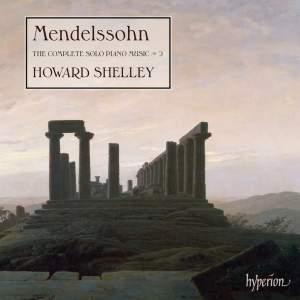 Mendelssohn: The Complete Solo Piano Music, Vol. 2