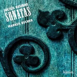 Julius Reubke: Sonatas