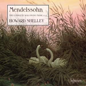 Mendelssohn: The Complete Solo Piano Music, Vol. 4