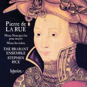 Pierre de La Rue: Missa Nuncqua fue pena mayor & Missa Inviolata