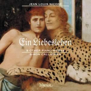 Jean Louis Nicodé: Ein Liebesleben