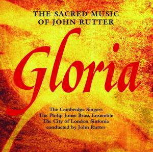 Gloria - The Sacred Music of John Rutter