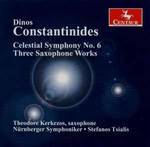 Dinos Constantinides: Celestial Symphony No. 6 & Three Saxophone Works