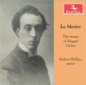 Lo Mestre – The Music of Miguel Llobet