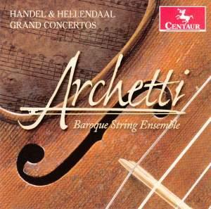 Handel & Hellendaal: Grand Concertos