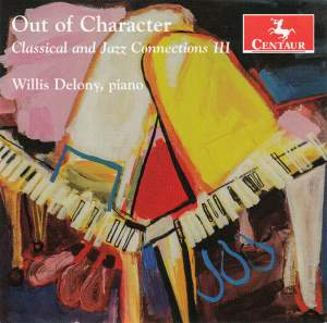 Out of Character: Classical & Jazz Connections: Vol. 3