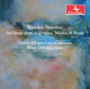 Sonidos Sureños: Art Songs from Argentina, Mexico & Brazil