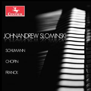 Schumann, Chopin & Franck: Piano Works