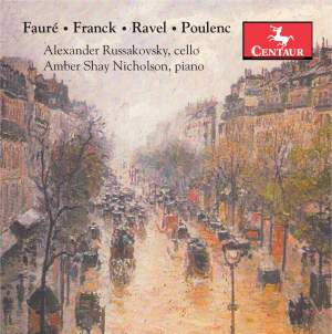 Fauré, Franck, Ravel & Poulenc: Works for Cello & Piano