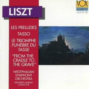 Liszt: Tasso, Les préludes, Le triomphe funèbre du Tasse & Von der Wiege bis zum Grabe