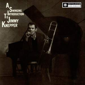 A Swinging Introduction to Jimmy Knepper