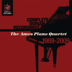Ames Piano Quartet - Complete Dorian Recordings 1989-2009