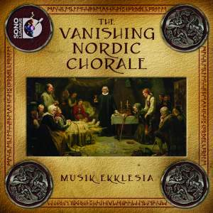 Musik Ekklesia: The Vanishing Nordic Chorale