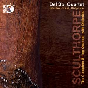 Sculthorpe: The Complete String Quartets with Didjeridu