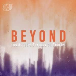 Beyond: Los Angeles Percussion Quartet