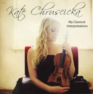 Kate Chruscicka: My Classical Interpretations