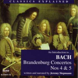 Classics Explained: BACH, J.S. - Brandenburg Concertos Nos 4 & 5
