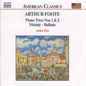Arthur Foote: Piano Trios Nos. 1 and 2