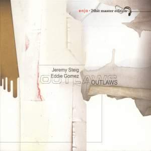 Steig, Jeremy / Gomez, Eddie: Outlaws