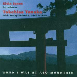 Jones, Elvin: When I Was at Aso-Mountain