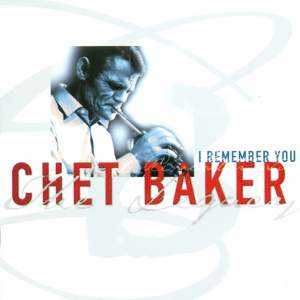 Chet Baker: I Remember You