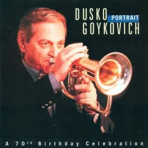 Goykovich, Dusko: Dusko Goykovich Portrait (A 70Th Birthday Celebration)