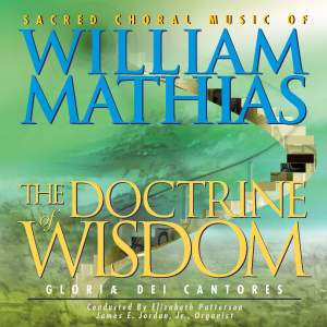 The Doctrine of Wisdom - Sacred Choral Music of William Mathias