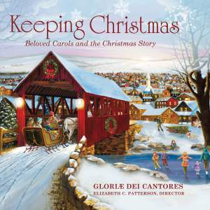 Keeping Christmas - Beloved Carols and the Christmas Story