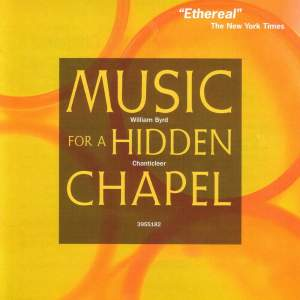 Byrd - Music for a Hidden Chapel