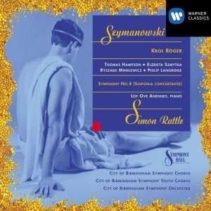 Szymanowski: Król Roger & Symphony No. 4