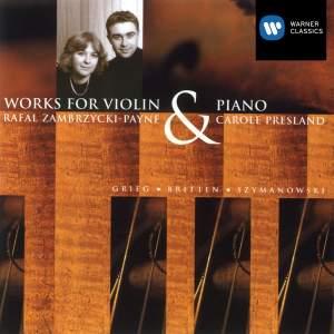 Szymanowski, Britten & Grieg: Violin Sonatas