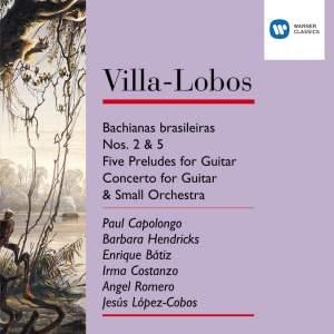 Villa-Lobos: Bachianas Brasileiras Nos. 2 & 5