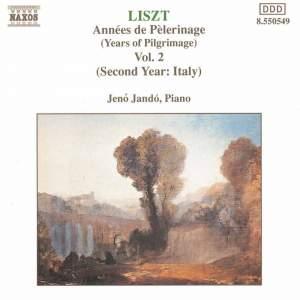 Liszt: Années de pèlerinage, 2ème année, Italie (7 pieces), S. 161, etc.