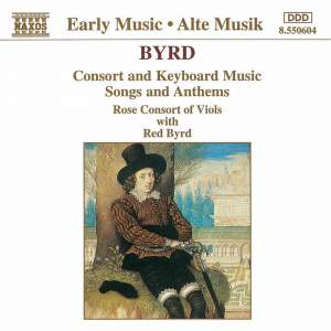 Byrd: Consort And Keyboard Music, Songs And Anthems Product Image