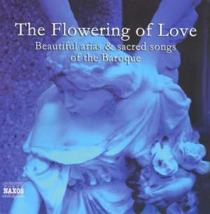 The Flowering of Love - Beautiful Arias and Sacred Songs of the Baroque Product Image