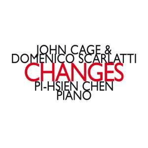 John Cage & Domenico Scarlatti: Changes