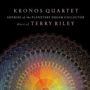 Music of Terry Riley: Sunrise of the Planetary Dream Collector