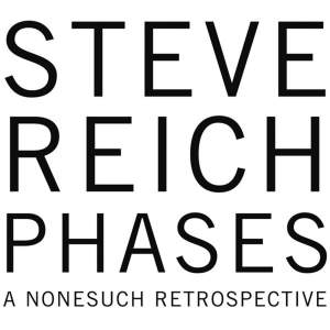 Phases - Steve Reich