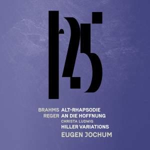Brahms: Alto Rhapsody - Reger: An die Hoffnung, Reger: Hiller Variations & Fugue (Live)