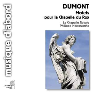 Dumont - Motets for the King's Chapel