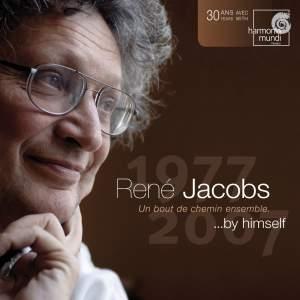 René Jacobs by Himself 1977-2007