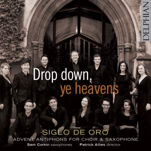 Drop down, ye heavens: Advent antiphons for choir & saxophone