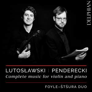 Lutoslawski & Penderecki: Complete music for violin and piano
