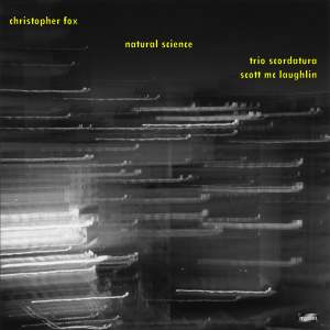 Christopher Fox: Natural Science