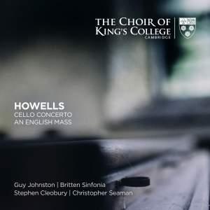Howells: Cello Concerto & An English Mass