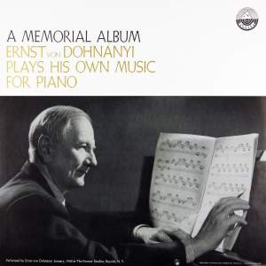A Memorial Album: Ernst von Dohnányi Plays His Own Music for Piano