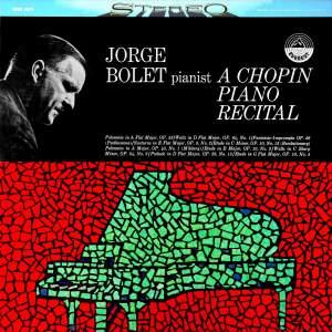 Jorge Bolet: A Chopin Piano Recital